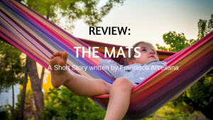 """Story Review:""""The Mats,"""" a short story by Francisco Arcellana"""