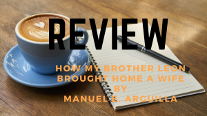 """Review of """"How My Brother Leon Brought Home A Wife,"""" a short story by Manuel E. Arguilla"""